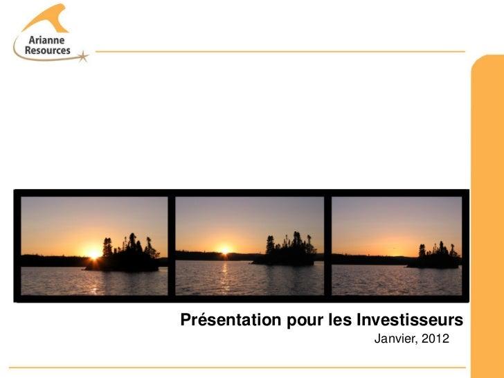 Présentation pour les Investisseurs                        Janvier, 2012