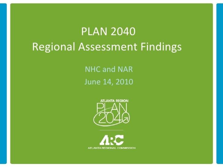PLAN 2040 Regional Assessment Findings  NHC and NAR June 14, 2010
