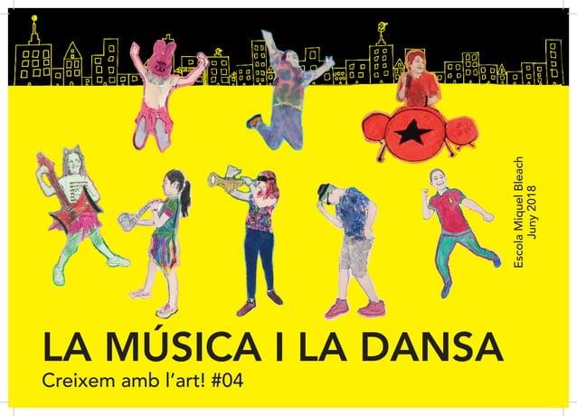 LA MÚSICA I LA DANSA Creixem amb l'art! #04 EscolaMiquelBleach Juny2018