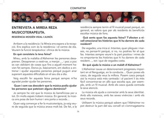 36 ENTREVISTA A MIREIA REZA MUSICOTERAPEUTA. RESIDÈNCIA MOSSÈN VIDAL I AUNÓS COMPARTIM Arribem a la residència i la Mireia...