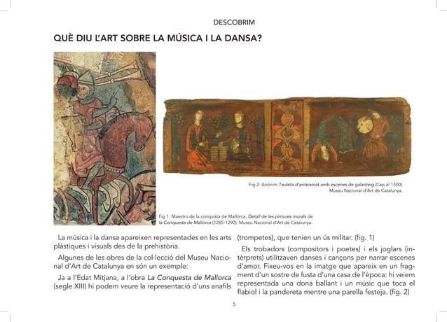 5 DESCOBRIM QUÈ DIU L'ART SOBRE LA MÚSICA I LA DANSA? Fig 1: Maestro de la conquista de Mallorca. Detall de les pintures m...