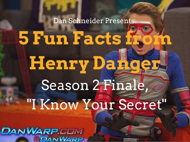 """Dan Schneider Presents: 5 Fun Facts from """"Henry Danger"""" Season 2: """"I Know Your Secret"""""""