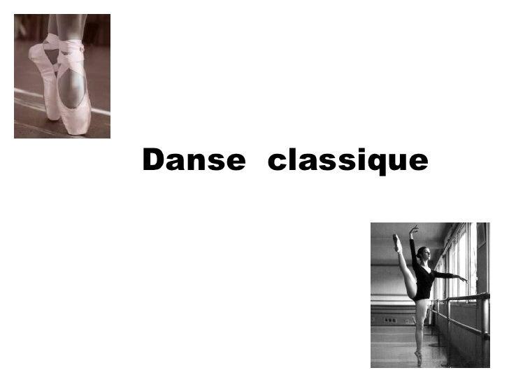 Danse  classique <br />
