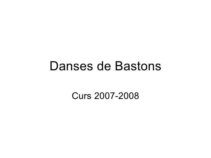 Danses de Bastons Curs 2007-2008
