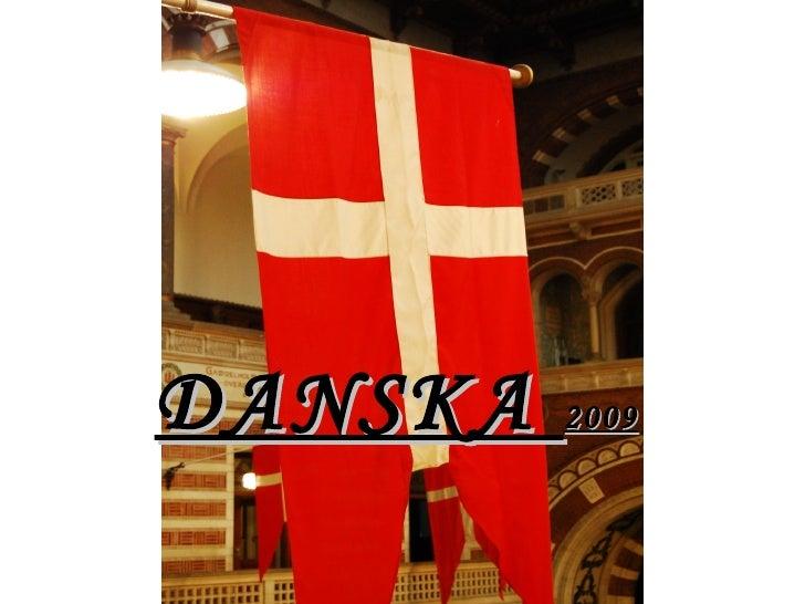 DANSKA  2009