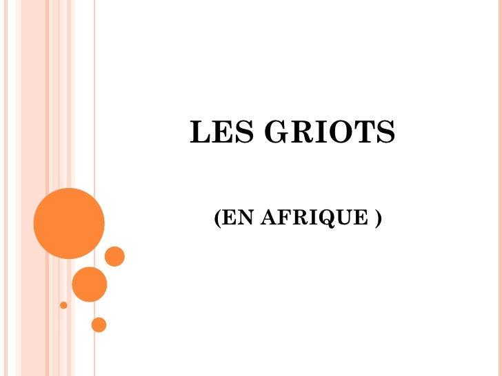LES GRIOTS (EN AFRIQUE )