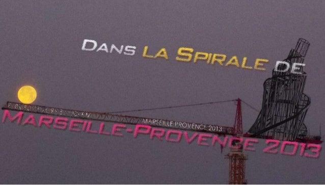 Dans la Spirale de Marseille-Provence 2013