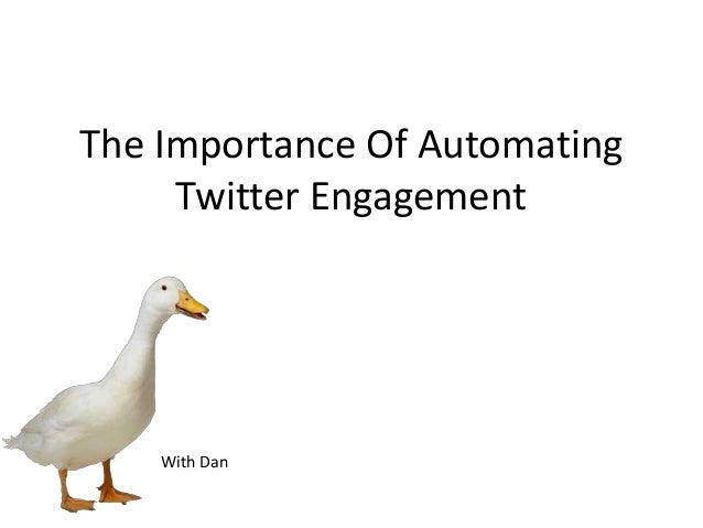 The Importance Of Automating Twitter Engagement  With Dan
