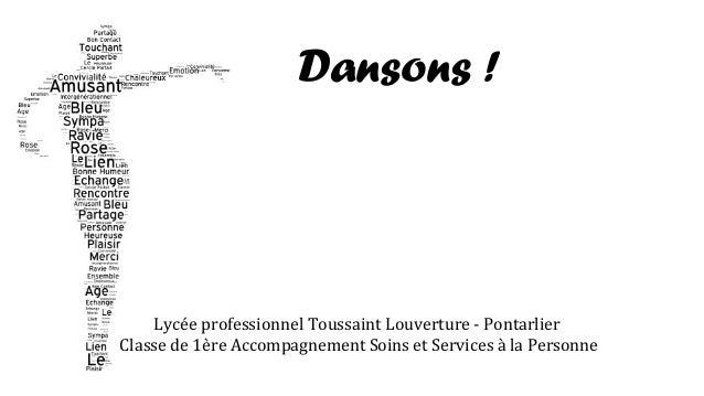 Dansons ! Lycée professionnel Toussaint Louverture - Pontarlier Classe de 1ère Accompagnement Soins et Services à la Perso...