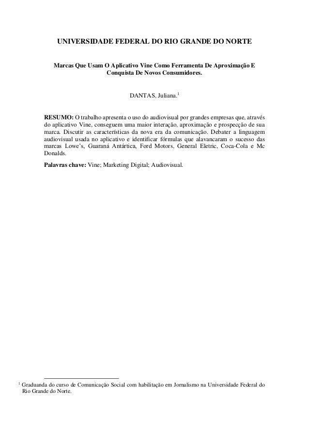 UNIVERSIDADE FEDERAL DO RIO GRANDE DO NORTE Marcas Que Usam O Aplicativo Vine Como Ferramenta De Aproximação E Conquista D...
