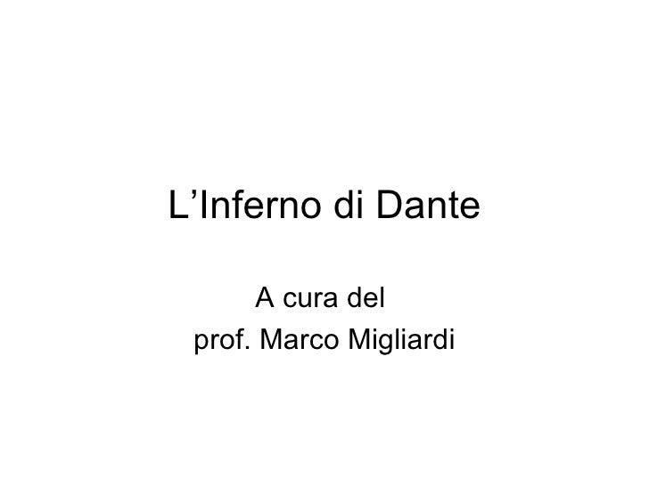 L'Inferno di Dante A cura del  prof. Marco Migliardi