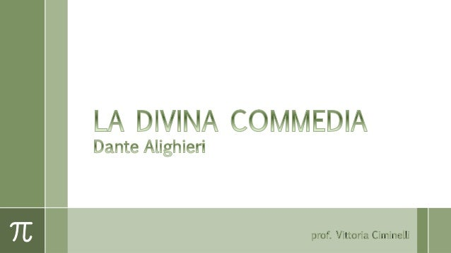 Comincia la Commedia di Dante Alighieri, fiorentino di nascita, non di costumi (dalla lettera a Cangrande della Scala)