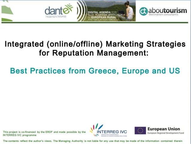 Integrated (online/offline) Marketing Strategies         for Reputation Management: Best Practices from Greece, Europe and...