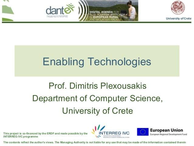 University of Crete                              Enabling Technologies                         Prof. Dimitris Plexousakis ...