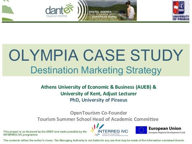 OLYMPIA CASE STUDY                     Destination Marketing Strategy                             Athens University of Eco...