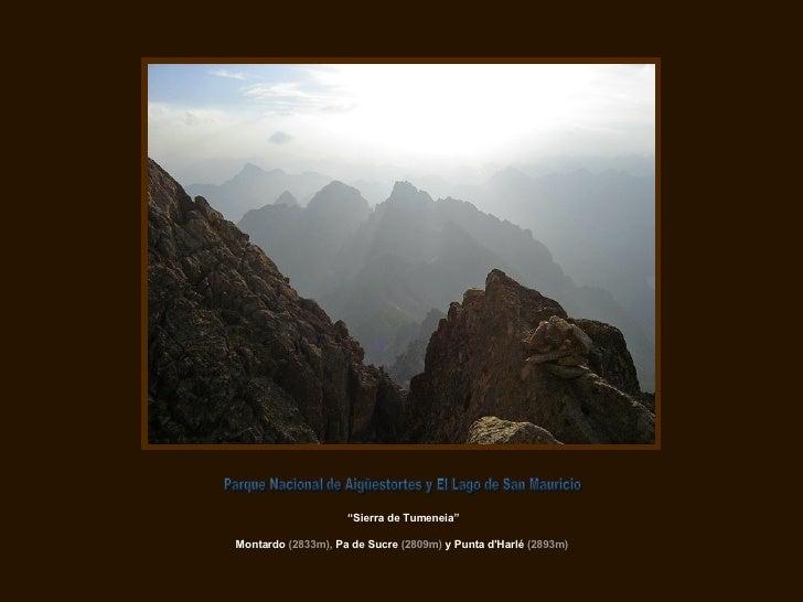 """ Sierra de Tumeneia"" Montardo  (2833m),  Pa de Sucre  (2809m)  y Punta d'Harlé  (2893m)   Parque Nacional de Aigüestortes..."