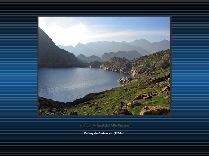 Estany de Certascan  (2236m) Parque Natural del Alto Pirineo