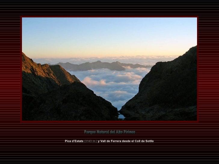 Pica d'Estats  (3143 m.)  y Vall de Ferrera desde el Coll de Sotllo Parque Natural del Alto Pirineo