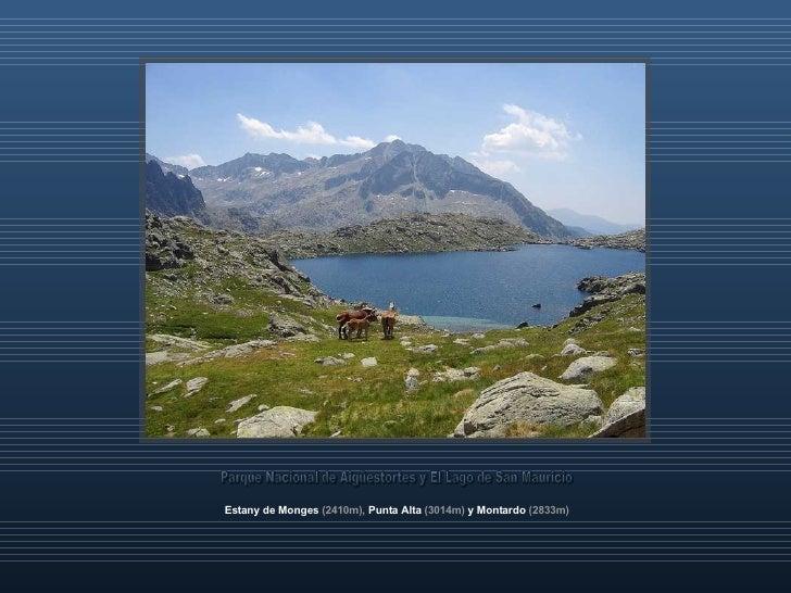 Estany de Monges   (2410m),   Punta Alta   (3014m)   y Montardo   (2833m) Parque Nacional de Aigüestortes y El Lago de San...