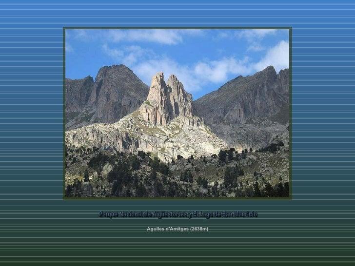 Agulles d'Amitges (2638m)  Parque Nacional de Aigüestortes y El Lago de San Mauricio