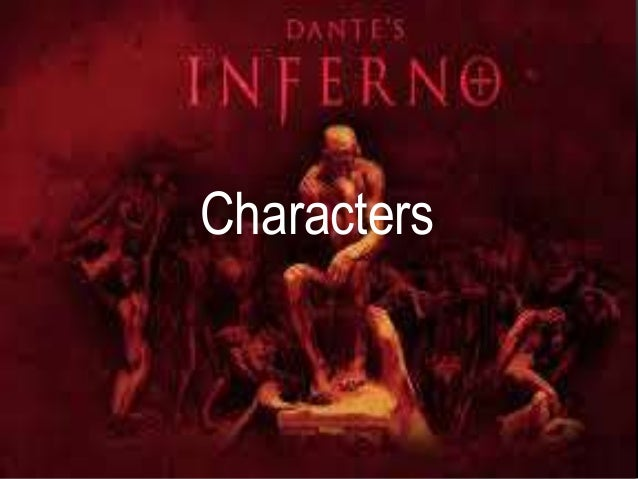 the development of the main character in inferno by dante alighieri The inferno dante alighieri presenting the main dramatic situation and maneuvering dante and virgil christian allegory portrayed a character type.