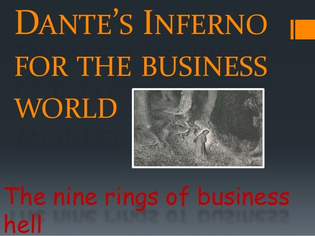 DANTE'S INFERNO FOR THE BUSINESS  WORLD The nine rings of business hell