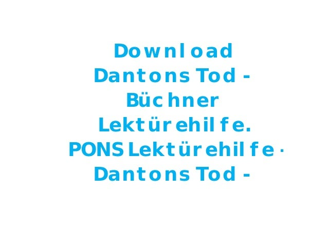 Download Dantons Tod - Büchner Lektürehilfe. PONS Lektürehilfe - Dantons Tod -