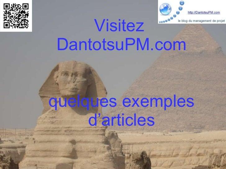Visitez  DantotsuPM.com quelques exemples d'articles