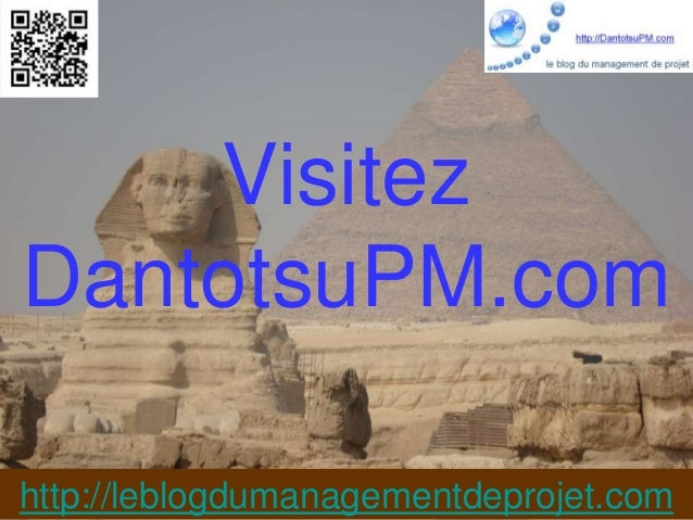 VisitezDantotsuPM.comhttp://leblogdumanagementdeprojet.com