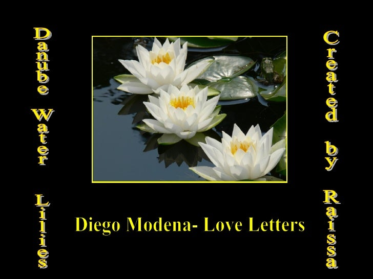 Danube Water  Lilies  Diego Modena- Love Letters Created by Raissa