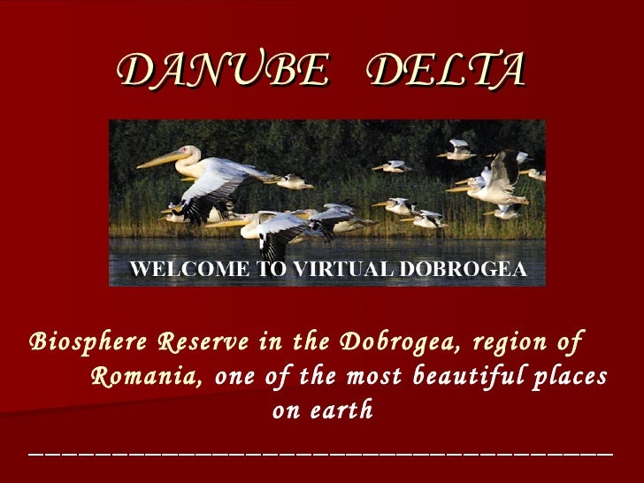 DANUBE  DELTA Biosphere Reserve in the Dobrogea, region of  Romania,  one of the most beautiful places on earth __________...