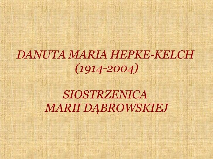 DANUTA MARIA HEPKE-KELCH  (1914-2004) SIOSTRZENICA  MARII DĄBROWSKIEJ
