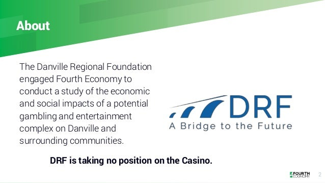 About The Danville Regional Foundation engaged Fourth Economy to conduct a study of the economic and social impacts of a p...