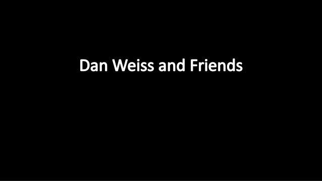 Dan weisspresentation