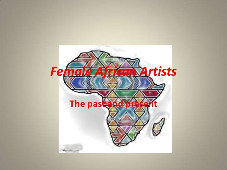 Female African Artists   The past and present