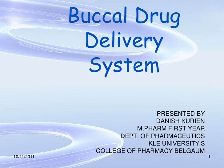Buccal Drug Delivery System<br />PRESENTED BY <br />DANISH KURIEN<br />M.PHARM FIRST YEAR<br />DEPT. OF PHARMACEUTICS<br /...