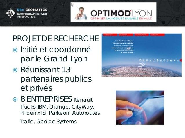 PROJET DE RECHERCHE    Initié et coordonné par le Grand Lyon    Réunissant 13 partenaires publics et privés    8 ENTREP...