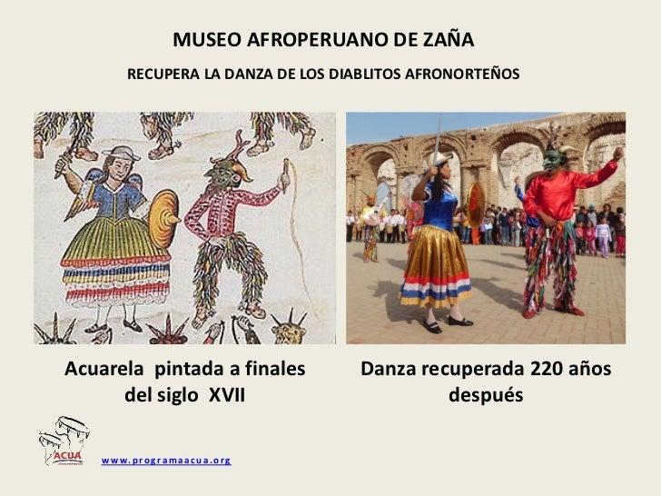 Fundación ACUA                        MUSEO AFROPERUANO DE ZAÑA                 RECUPERA LA DANZA DE LOS DIABLITOS AFRONOR...