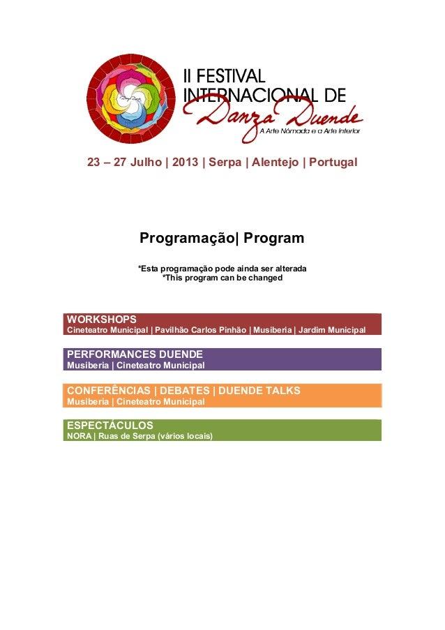 23 – 27 Julho | 2013 | Serpa | Alentejo | PortugalProgramação| Program*Esta programação pode ainda ser alterada*This prog...