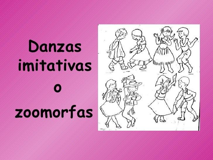 Danzas imitativas      o zoomorfas