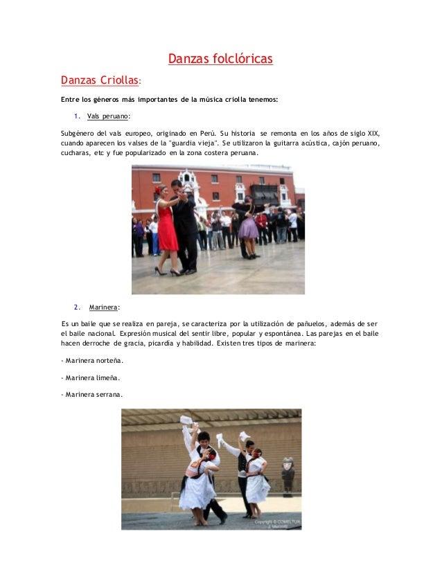 Danzas folclóricas Danzas Criollas: Entre los géneros más importantes de la música criolla tenemos: 1. Vals peruano: Subgé...