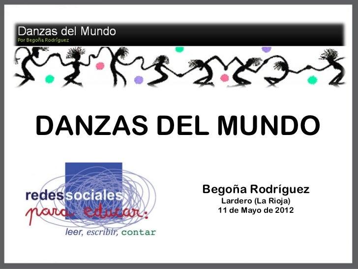 DANZAS DEL MUNDO         Begoña Rodríguez            Lardero (La Rioja)           11 de Mayo de 2012
