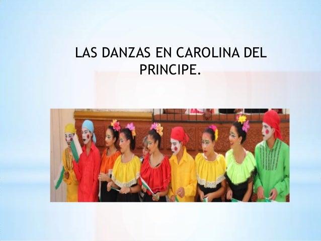 LAS DANZAS EN CAROLINA DEL PRINCIPE.