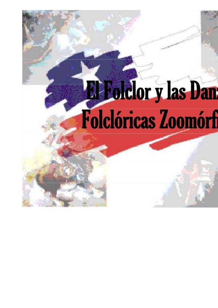 El Folclor y llas D    Fll            DanzasFolclóricas Zoomórficas