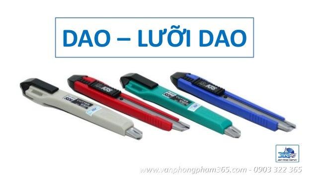 DAO – LƯỠI DAO www.vanphongpham365.com - 0903 322 365