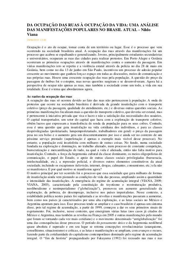 DA OCUPAÇÃO DAS RUAS À OCUPAÇÃO DA VIDA: UMA ANÁLISE DAS MANIFESTAÇÕES POPULARES NO BRASIL ATUAL - Nildo Viana 20/06/2013 ...