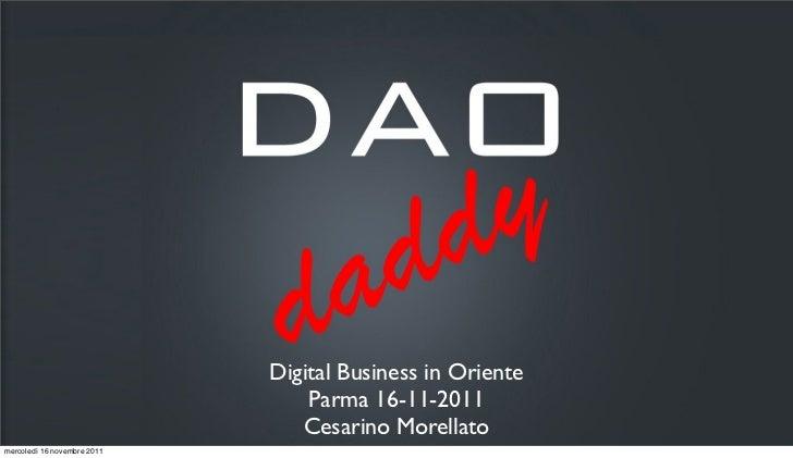 Digital Business in Oriente                                 Parma 16-11-2011                                Cesarino Morel...