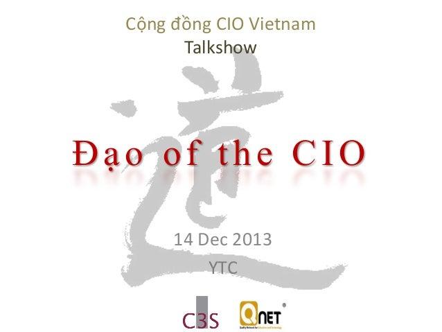Cộng đồng CIO Vietnam Talkshow  Đạo of the CIO 14 Dec 2013 YTC