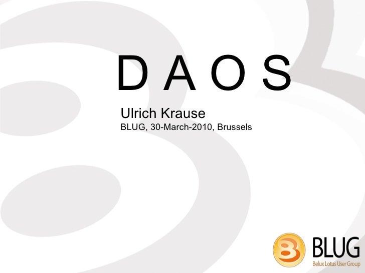 D A O S Ulrich Krause  BLUG, 30-March-2010, Brussels