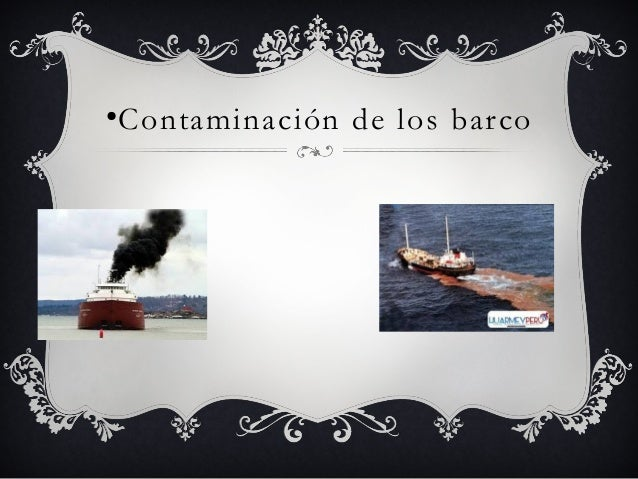 ● Contaminación de los barco